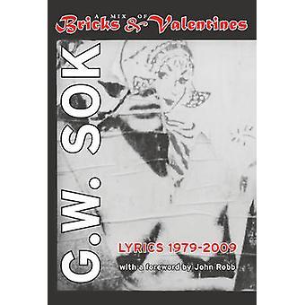 A Mix of Bricks & Valentines - Lyrics 1979-2009 by G. W. Sok - 9781604