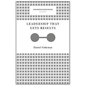 Leadership That Gets Results (Harvard Business Review Classics) by Da
