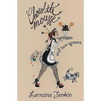 Chocolate Mousse and Two Spoons by Lorraine Jenkin - 9781870206952 Bo