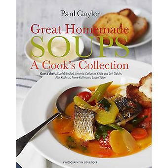 Great Homemade Soups - A Cook's Collection by Paul Gayler - Lisa Linde