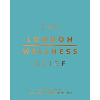 The London Wellness Guide by Jeffrey Young - 9781909130456 Book