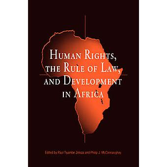 Human Rights - the Rule of Law - and Development in Africa by Paul Ti