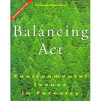 Balancing Act - Environmental Issues in Forestry by Hamish Kimmins - 9