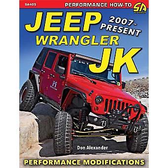 Jeep Wrangler JK 2007  Present  Advanced Performance Modifications by Don Alexander