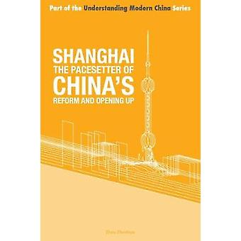 Shanghai the Pacesetter of Chinas Reform and Opening Up by Zhenhua & Zhou