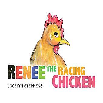 Renee the Racing Chicken by Stephens & Jocelyn