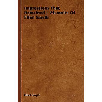 Impressions That Remained  Memoirs of Ethel Smyth by Smyth & Ethel