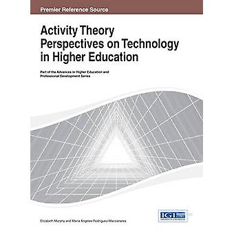 Activity Theory Perspectives on Technology in Higher Education by Murphy & Elizabeth