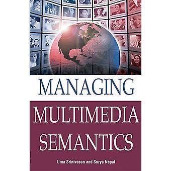 Managing Multimedia Semantics by Srinivasa & U.