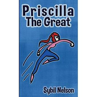 Priscilla the Great by Nelson & Sybil