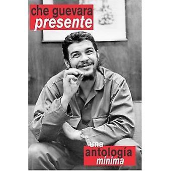Che Guevara Presente Una Antologia Minima by Che Guevara - 9781876175