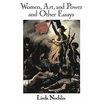 Women Art And Power And Other Essays door Linda Nochlin