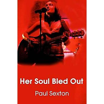 Her Soul Bled Out by Sexton & Paul