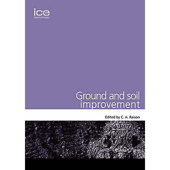 Ground and Soil Improvement by Raison & C. A.
