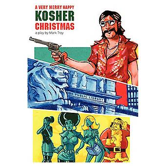 A Very Merry Happy Kosher Christmas by Troy & Mark