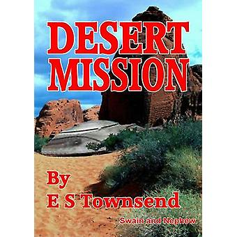 Desert Mission by Townsend & E. S.