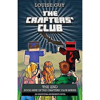 The End Book Nine of The Crafters Club Series by Guy & Louise
