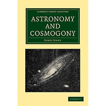 Astronomy and Cosmogony by Jeans & James