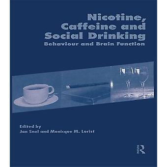 Nicotine Caffeine and Social Drinking Behaviour and Brain Function by Lorist & Monicque