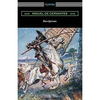 Don Quixote Translated with an Introduction by John Ormsby by Cervantes & Miguel de