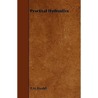 Practical Hydraulics by Randall & P. M.