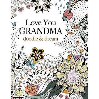 Love You GRANDMA doodle  dream by Rose & Christina