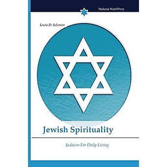 Jewish Spirituality by Solomon Lewis D.