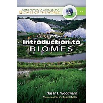 Introduction to Biomes by Susan L Woodward