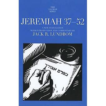 Jeremiah 37-52 - A New Translation with Introduction and Commentary by