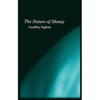 The Nature of Money by Geoffrey Ingham - 9780745609966 Book