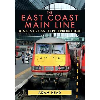 The East Coast Main Line - King's Cross to Peterborough by Adam Head -