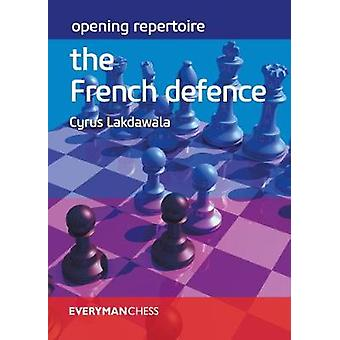 Opening Repertoire - The French Defence by Cyrus Lakdawala - 978178194