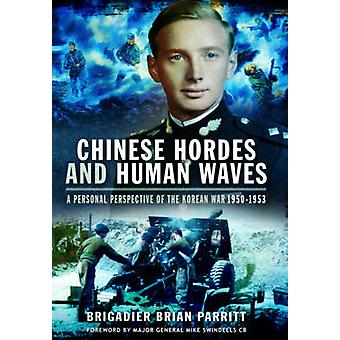 Chinese Hordes and Human Waves by Brigadier Brian Parritt - 978178337