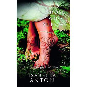 To Those Who Survive by Isabella Anton - 9781999941529 Book