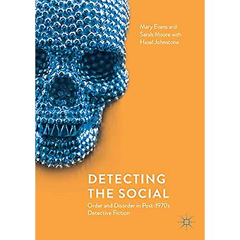 Detecting the Social - Order and Disorder in Post-1970s Detective Fict