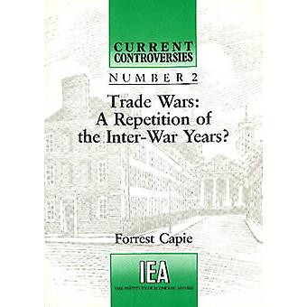Trade Wars - A Repetition of the Inter-War Years by Forrest Capie - 97