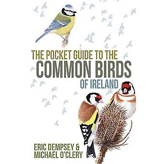 The Pocket Guide to the Common Birds of Ireland by Eric Dempsey