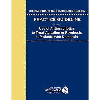The American Psychiatric Association Practice Guideline on the Use of