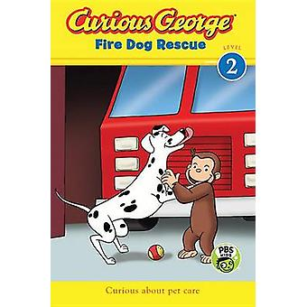Curious George Fire Dog Rescue by H A Rey - Julie Tibbott - 978054450