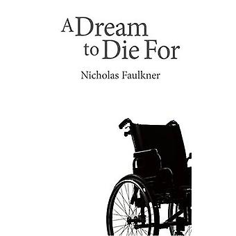 A Dream to Die for by Faulkner & Nicholas