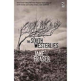 The South Westerlies by Jane Fraser - 9781784631956 Book
