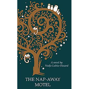 The Nap-Away Motel by Nadja Lubiw-Hazard - 9781989287170 Book