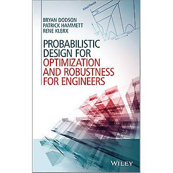 Probabilistic Design for Optimization and Robustness for Engineers by