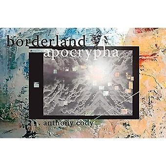 Borderland Apocrypha by Cody Cody - 9781632430762 Book