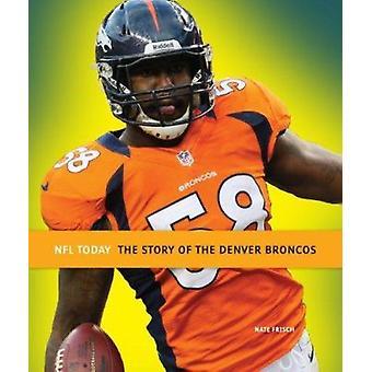 NFL Today - Denver Broncos by Nate Frisch - 9780898128543 Book