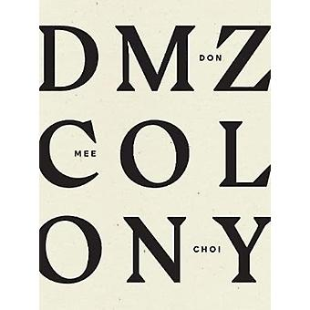 DMZ Colony by Choi & Don Mee
