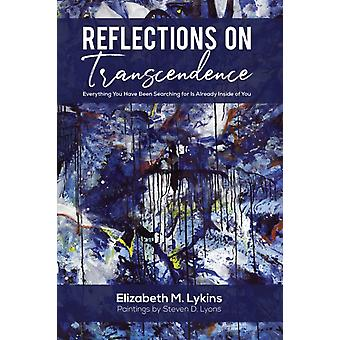 Reflections on Transcendence by Elizabeth M Lykins