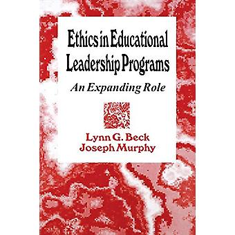 Ethics in Educational Leadership Programs - An Expanding Role by Dr. L