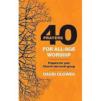 40 Prayers for AllAge Worship