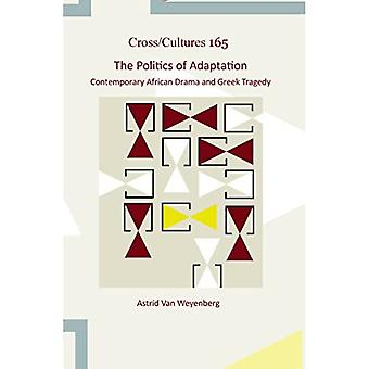 The Politics of Adaptation: Contemporary African Drama and Greek Tragedy (Cross/Cultures)